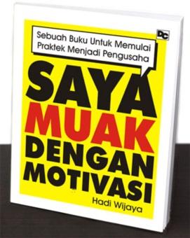 Buku Saya Muak Dengan Motivasi