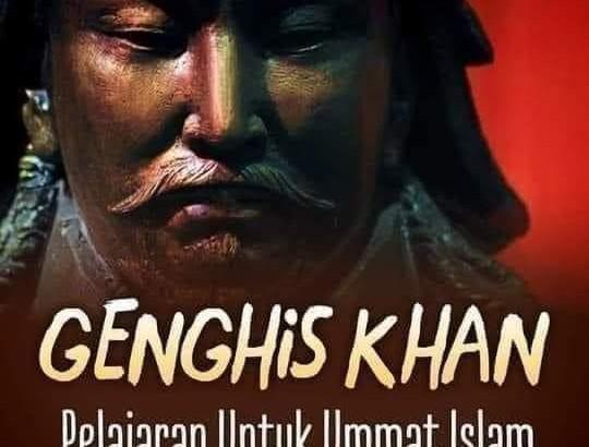 Genghis Khan, Sebuah Pelajaran Untuk Umat Islam